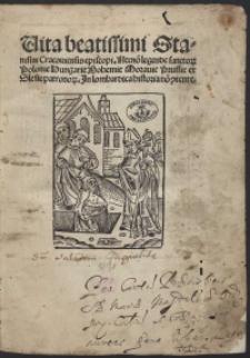 Vita beatissimi Stanislai Cracoviensis episcopi [...]