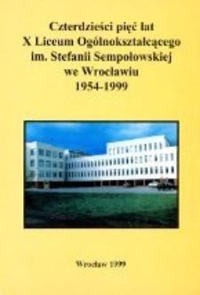 Czterdzieści pięć lat X Liceum Ogólnokształcącego im. Stefanii Sempołowskiej we Wrocławiu, 1954-1999