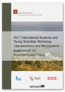 Optoelectronics and Microsystems : proceedings of 2017 International Students and Young Scientists Workshop : Szklarska Poręba, Poland, 8-10 September 2017