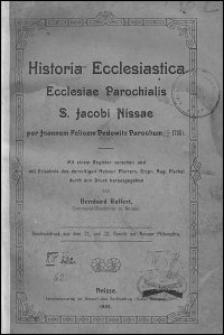 Historia ecclesiastica ecclesiae parochialis S. Jacobi Nissae per Joannem Felicem Pedewitz parochum (+1705)