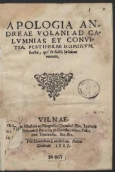 Apologia Andreae Volani Ad Calumnias Et Convitia, Pestiferae Hominum Sectae, qui se falso Iesuitas vocant