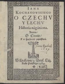 Iana Kochanowskiego O Czechu Y Lechu historia naganiona. Ktemu O Cnocie Y o sprosności pijaństwa