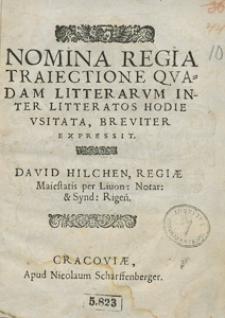 Nomina Regia Traiectione Quadam Litterarum Inter Litteratos Hodie Usitata Breviter Expressit David Hilchen