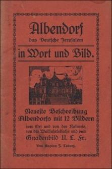 Albendorf : das Deutsche Jerusalem in Wort und Bild : neueste Beschreibung Albendorfs mit 12 Bildern [...]