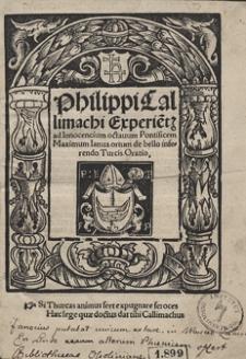 Philippi Callimachio [...] ad Innocencium octavum [...] de bello inferendo Turcis Oratio