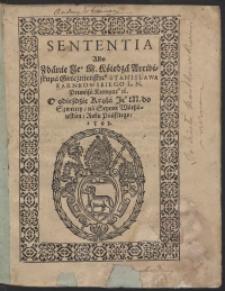Sententia Albo Zdanie [...] Stanisława Karnkowskiego [...] O odjeździe Krola [...] do Szweciey, na Seymie Warszawskim Roku Pańskiego 1593