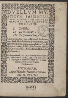 Duellum Mysticum Sapientiae Huius Saeculi Cum Divina Sapientia In Tres Tractatus Distinctum [...]