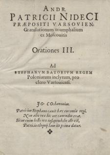 Andr[eae] Patricii Nideci [...] Gratulationum triumphalium ex Moscovitis Orationes III. Ad Stephanum Batorium [...]pro clero Varsoviensi