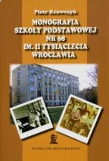 Monografia Szkoły Podstawowej nr 68 im. II Tysiąclecia Wrocławia