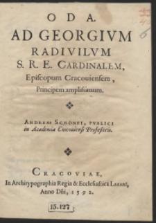 Oda Ad Georgium Radivilum [...] Andreae Schonei [...]