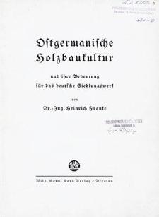 Ostgermanische Holzbaukultur und ihre Bedeutung für das deutsche Siedlungswerk