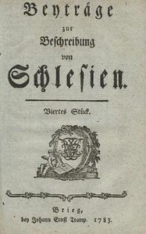 Beitrage zur Beschreibung von Schlesien. Viertes Stück