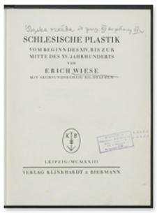 Schlesische Plastik vom Beginn des XVI. bis zur Mitte des XV. Jahrhunderts