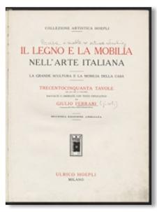 Il Legno e la Mobilia Nell' Arte Italiana : La Grande Scultura e La Mobilia Della Casa
