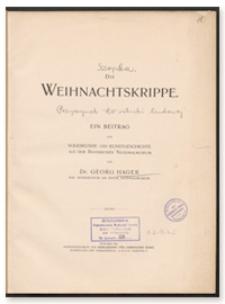 Die Weihnachtskrippe. Ein Beitrag zur Volkskunde und Kunstgeschichte aus dem Bayerischen Nationalmuseum