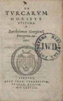 De Turcarum Moribus Epitome Bartholomaeo Georgieviz Peregrino autore