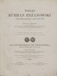 Wielki kurhan ryżanowski według badań dokonanych w latach 1884 i 1887