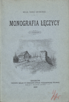 Monografia Łęczycy : z rysunkami