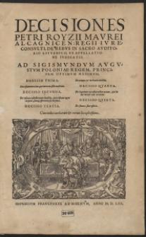 Decisiones Petri Royzii [...] De Rebus In Sacro Auditorio Lituanico Ex Appellatione Iudicatis Ad Sigismundum Augustum [...]