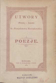 Utwory Michaliny z Zaleskich hr. Stanisławowej Kossakowskiej : poezje