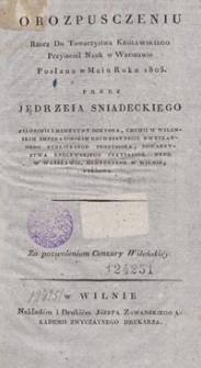 O rozpusczeniu : rzecz do Towarzystwa Królewskiego Przyjaciół Nauk w Warszawie posłana w maiu roku 1805
