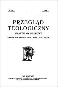 Przegląd Teologiczny : kwartalnik naukowy. Rocznik VII, 1926