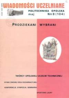 Wiadomości Uczelniane : pismo informacyjne Politechniki Opolskiej, nr 8 (104), maj 2002