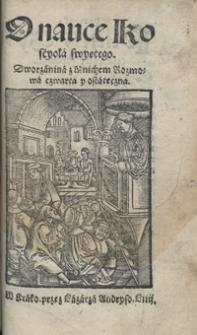 [Rozmowy dworzanina z mnichem. IV]. O nauce Koscyoła swyętego Dworzanina z Mnichem Rozmowa czwarta y ostateczna
