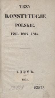 Trzy konstytucje polskie : 1791, 1807, 1815
