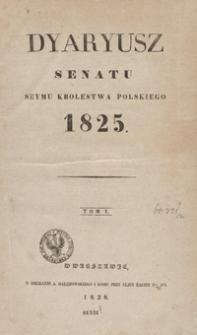 Dyaryusz Senatu Seymu Krolestwa Polskiego 1825. T.1