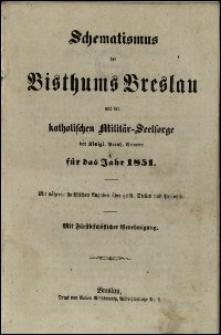 Schematismus des Bisthums Breslau und der katholischen Militär-Seelsorge der Königl. Preuss. Armeen für das Jahr 1851