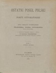 Ostatni poseł polski do Porty Ottomańskiej : akta legacyi stambulskiej Franciszka Piotra Potockiego, starosty szczerzeckiego. Tom I. 1789-1790
