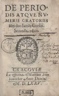 De Periodis Atque Numeris Oratoriis libri duo [...]