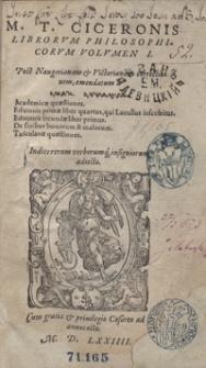 M. T. Ciceronis Librorum Philosophicorum Volumen I. Post Naugerianam et Victorianam correctionem emendatum [...]