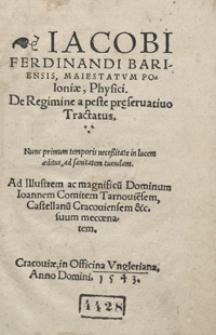 Iacobi Ferdinadi Bariensis [...] De Regimine a peste pr[a]eservativo Tractatus [...]