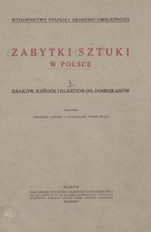 Zabytki Sztuki w Polsce. T. 1. Kraków, kościół i klasztor OO. Dominikanów