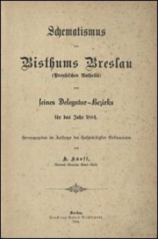 Schematismus des Bisthums Breslau (Preußischen Antheils) und seines Delegatur-Bezirks für das Jahr 1884