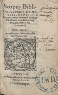 Scopus Biblicus Veteris Et Novi Testamenti cum Annotationibus summam doctrinae Christianae complectentibus [...]