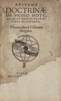 Epitome Doctrinae De Primo Motu, Aliquot Demonstrationibus Illustrata