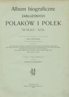 Album biograficzne zasłużonych Polaków i Polek wieku XIX. Tom pierwszy