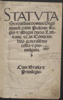 Statuta Serenissimi domini Sigismundi primi [...] in Conventibus generalibus edita et promulgata