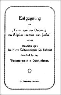 """Entgegnung des """"Towarzystwo Oświaty na Śląsku imienia św. Jacka"""" auf die Ausführungen des Herrn Kultusministers Dr. Schmidt betreffend das sog. Wasserpolnisch in Oberschlesien"""