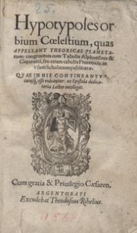Hypotyposes orbium Coelestium, quas Apellant Theoricas Planetarum [...]