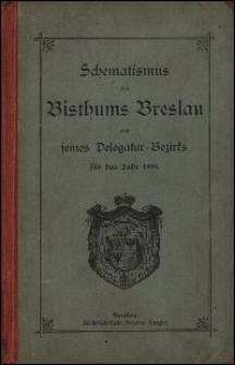 Schematismus des Bisthums Breslau und seines Delegatur-Bezirks für das Jahr 1899