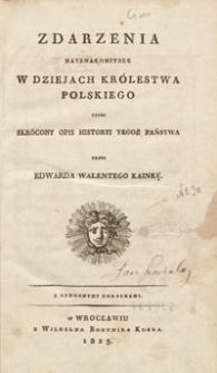 Zdarzenia nayznakomitsze w dziejach Królestwa Polskiego czyli Skrócony opis historyi tegoż państwa