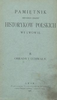 Pamiętnik Drugiego Zjazdu Historyków Polskich we Lwowie. II. Obrady i uchwały