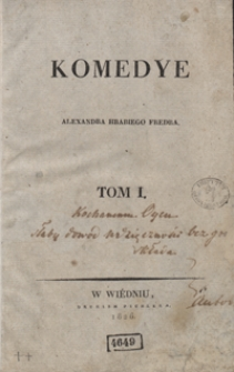 Komedye Alexandra hrabiego Fredra. Tom I.