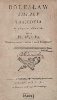 Bolesław Śmiały : trajedyja w pięciu aktach