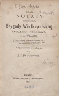 Notaty generała Brygady Wielkopolskiéj Kawalerji Narodowéj z lat 1775-1778