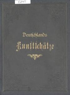 Deutschlands Kunstschätze : eine Sammlung der hervorragendsten Bilder der Berliner, Dresdner, Münchner, Wiener, Casseler und Braunschweiger Galerien